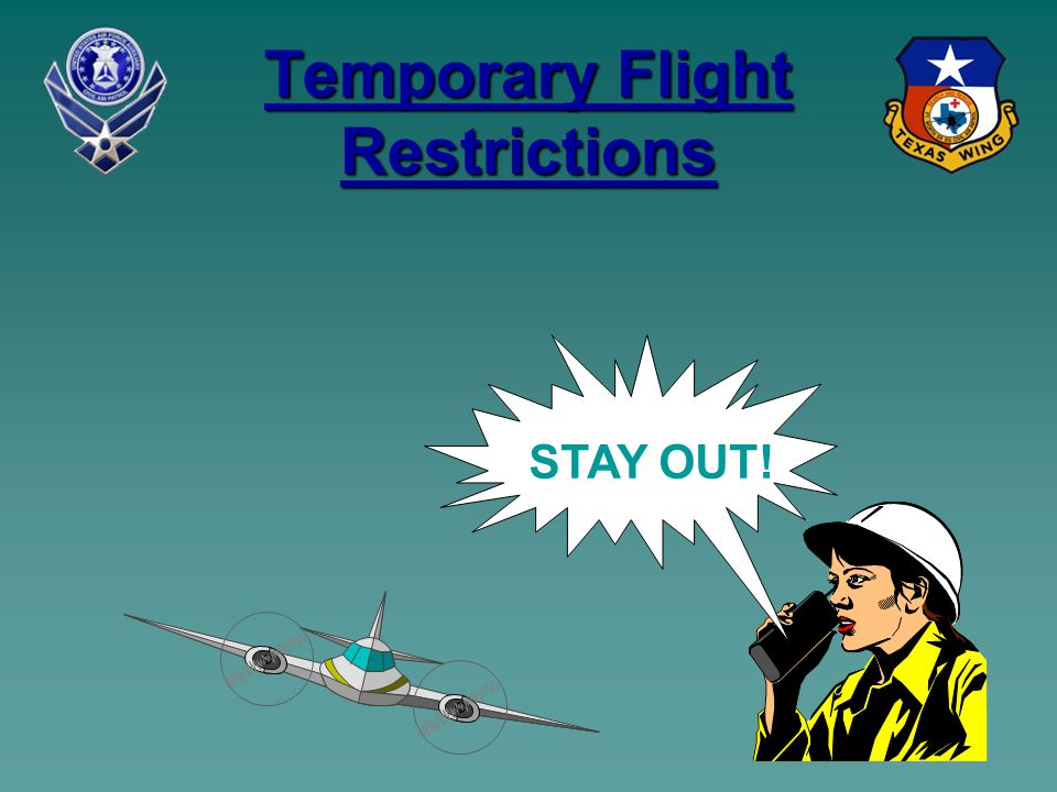 Temporary Flight Restrictions STAY OUT!