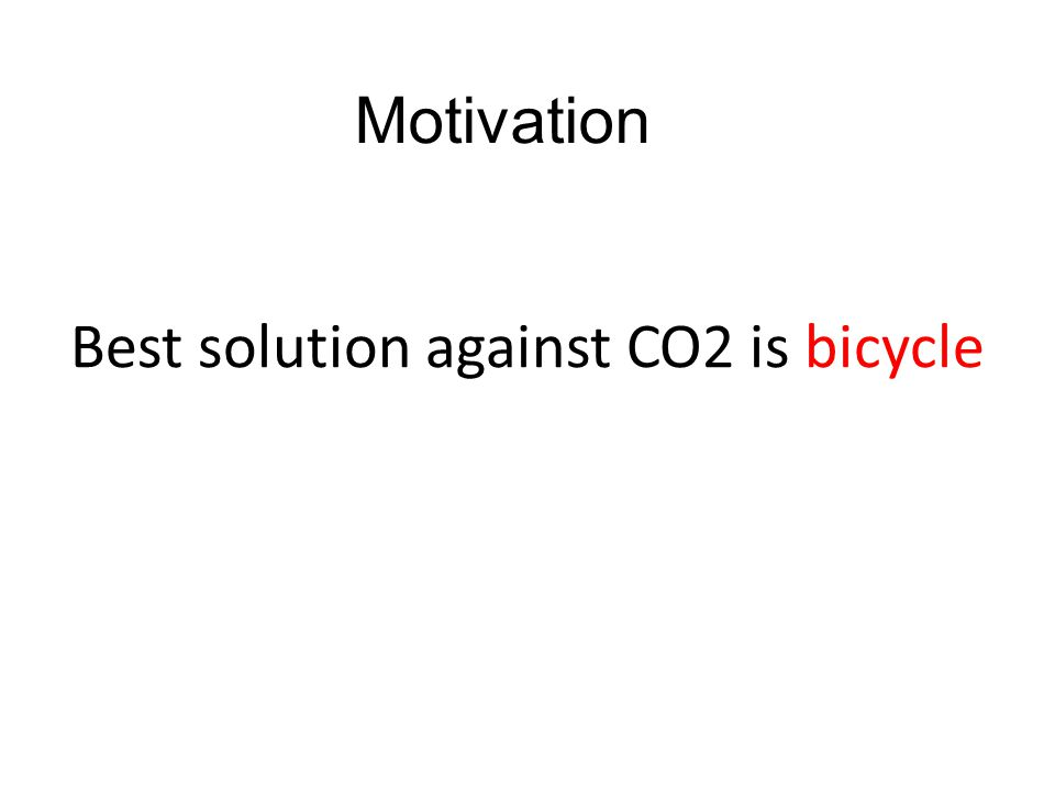 Best solution against CO2 is bicycle Motivation