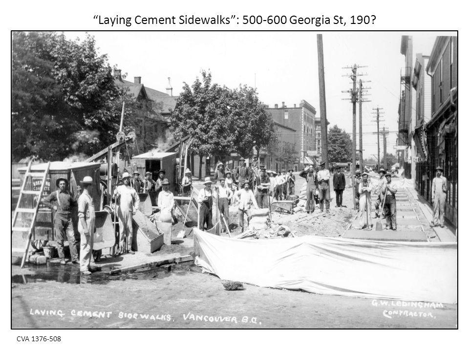 Laying Cement Sidewalks : 500-600 Georgia St, 190 CVA 1376-508