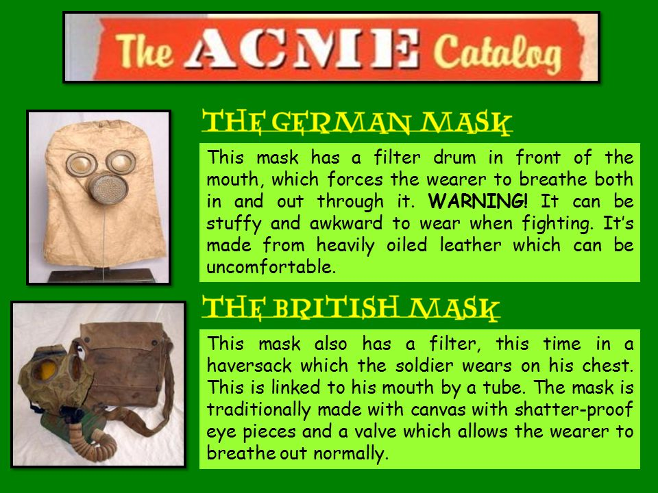 This mask has a filter drum in front of the mouth, which forces the wearer to breathe both in and out through it.