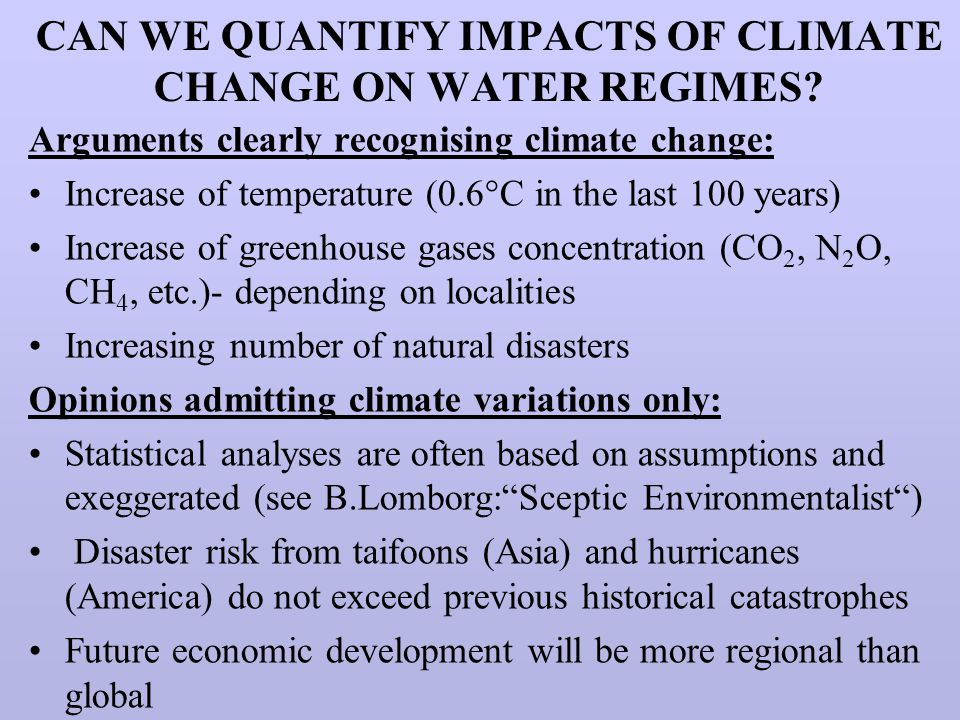 CAN WE QUANTIFY IMPACTS OF CLIMATE CHANGE ON WATER REGIMES.
