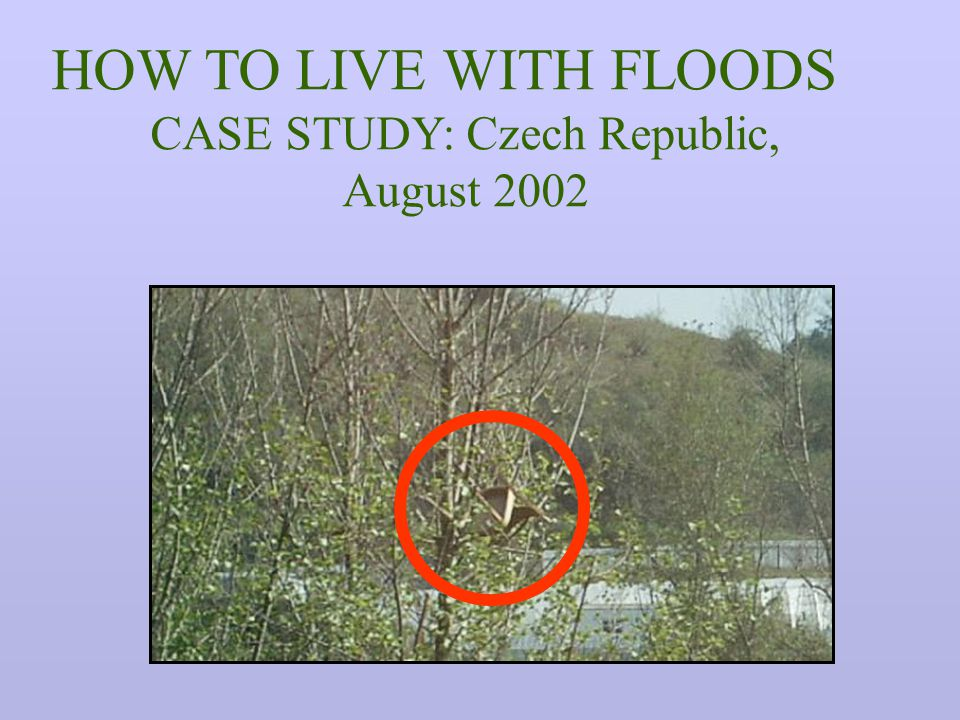 HOW TO LIVE WITH FLOODS CASE STUDY: Czech Republic, August 2002
