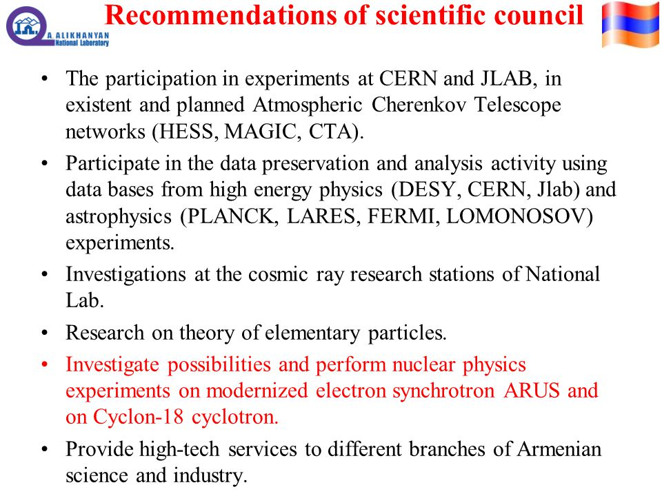 Recommendations of scientific council The participation in experiments at CERN and JLAB, in existent and planned Atmospheric Cherenkov Telescope networks (HESS, MAGIC, CTA).