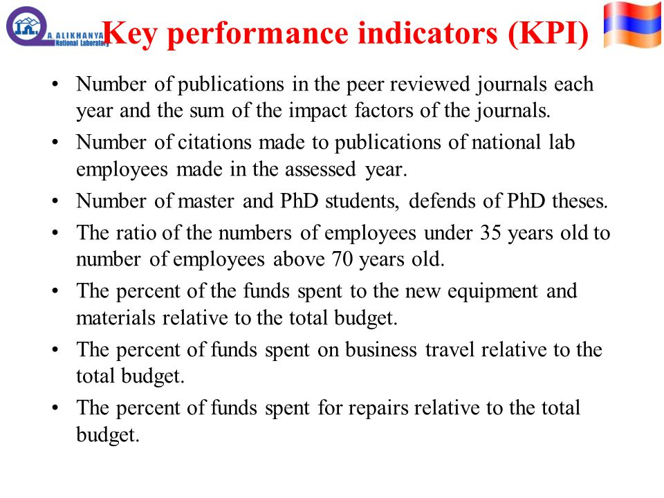 Key performance indicators (KPI) Number of publications in the peer reviewed journals each year and the sum of the impact factors of the journals.