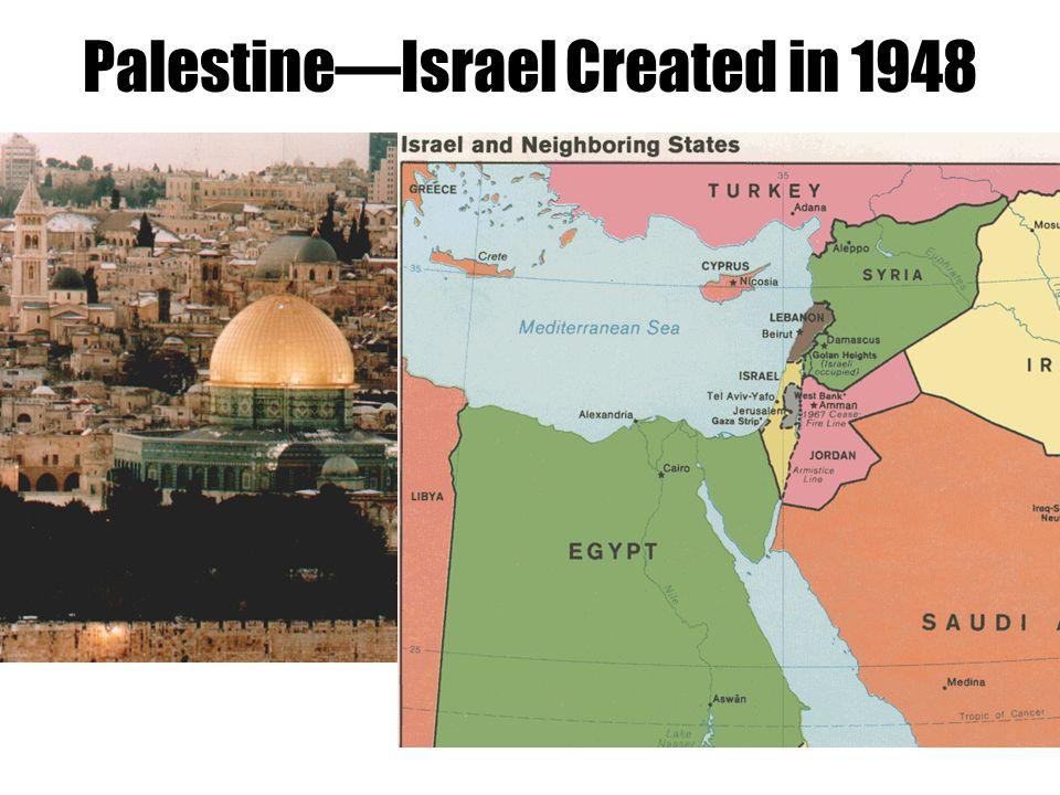 Palestine—Israel Created in 1948