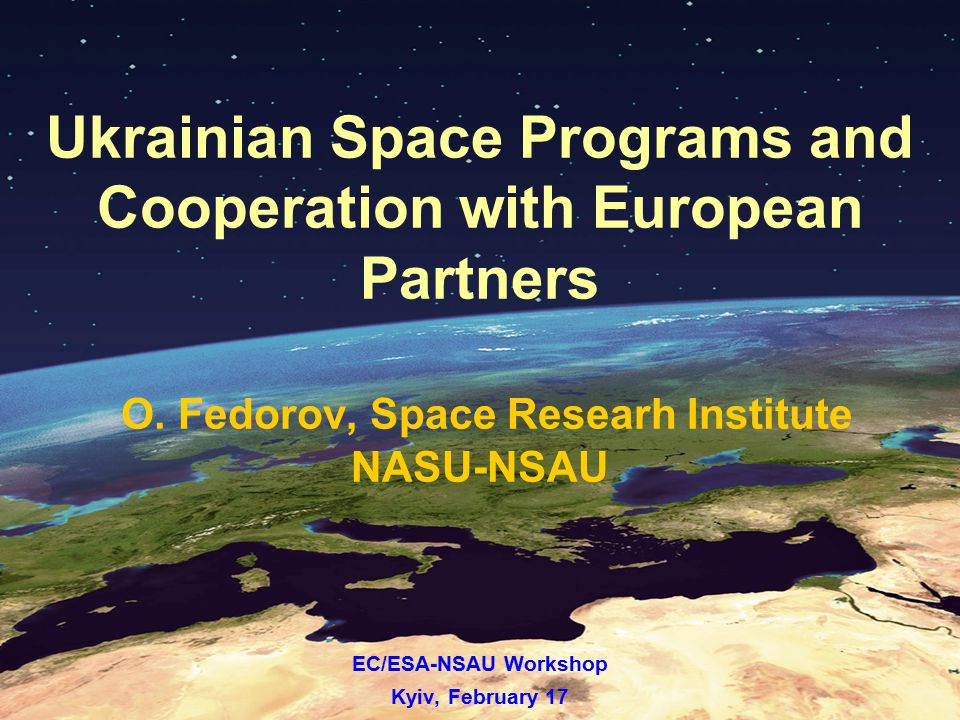 Ukrainian Space Programs and Cooperation with European Partners O.