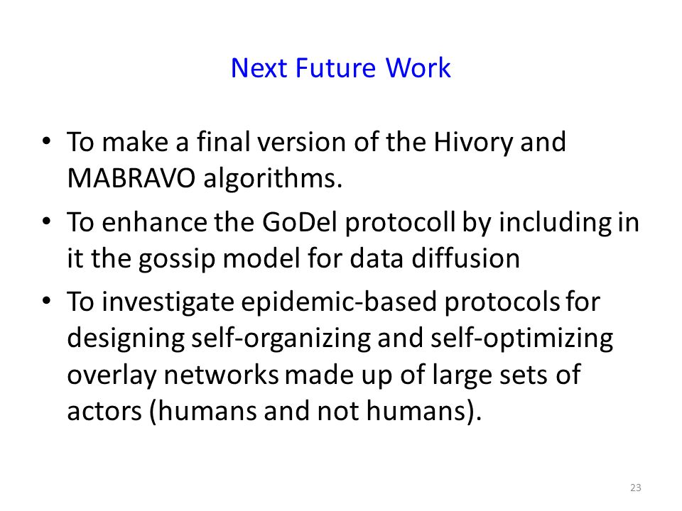 Next Future Work To make a final version of the Hivory and MABRAVO algorithms.