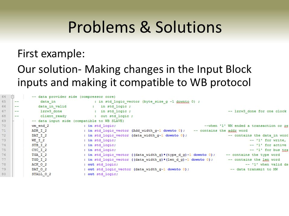 Problems & Solutions First example: Our solution- Making changes in the Input Block inputs and making it compatible to WB protocol