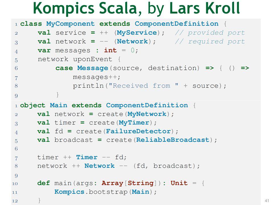 Kompics Scala, by Lars Kroll 41