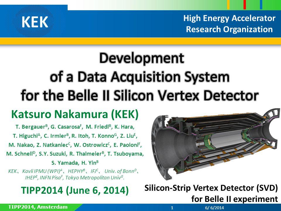 KEK High Energy Accelerator Research Organization Katsuro Nakamura (KEK) T.