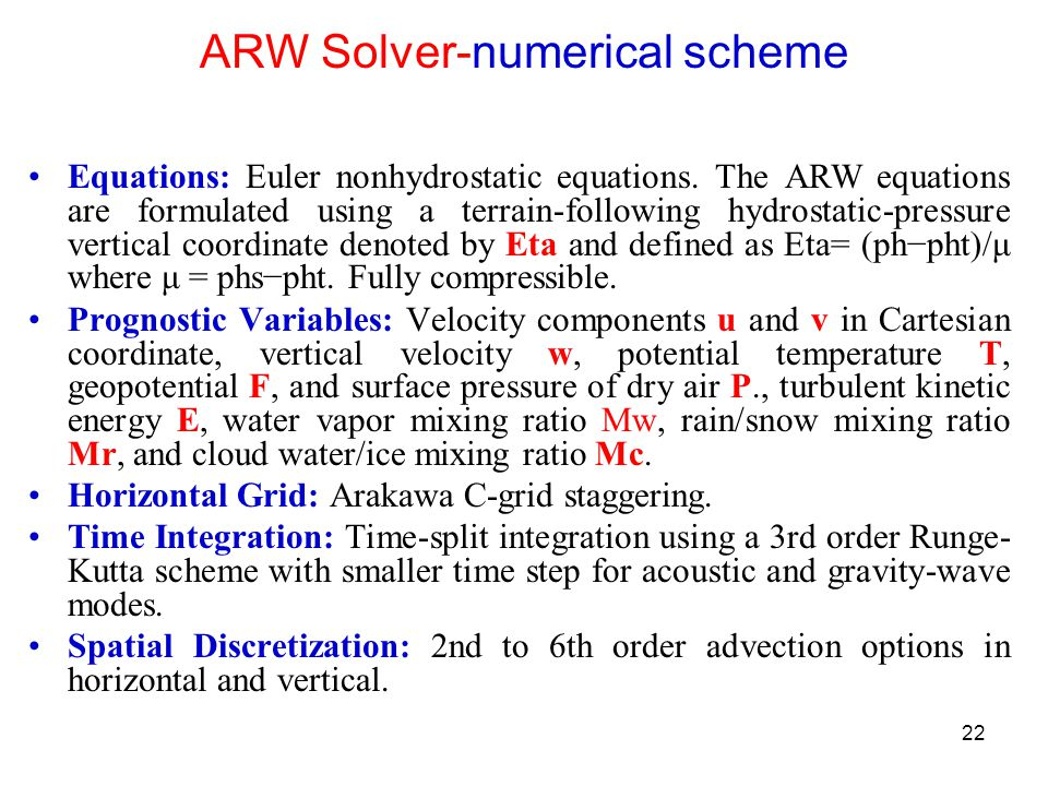 ARW Solver-numerical scheme Equations: Euler nonhydrostatic equations.