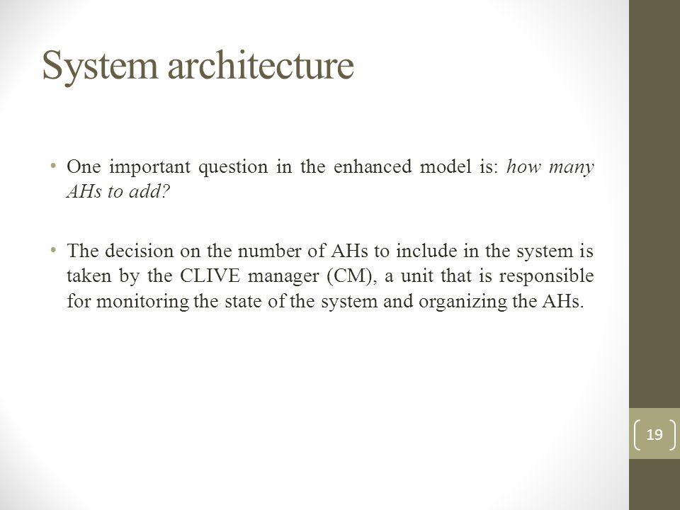 System architecture One important question in the enhanced model is: how many AHs to add? The decision on the number of AHs to include in the system i