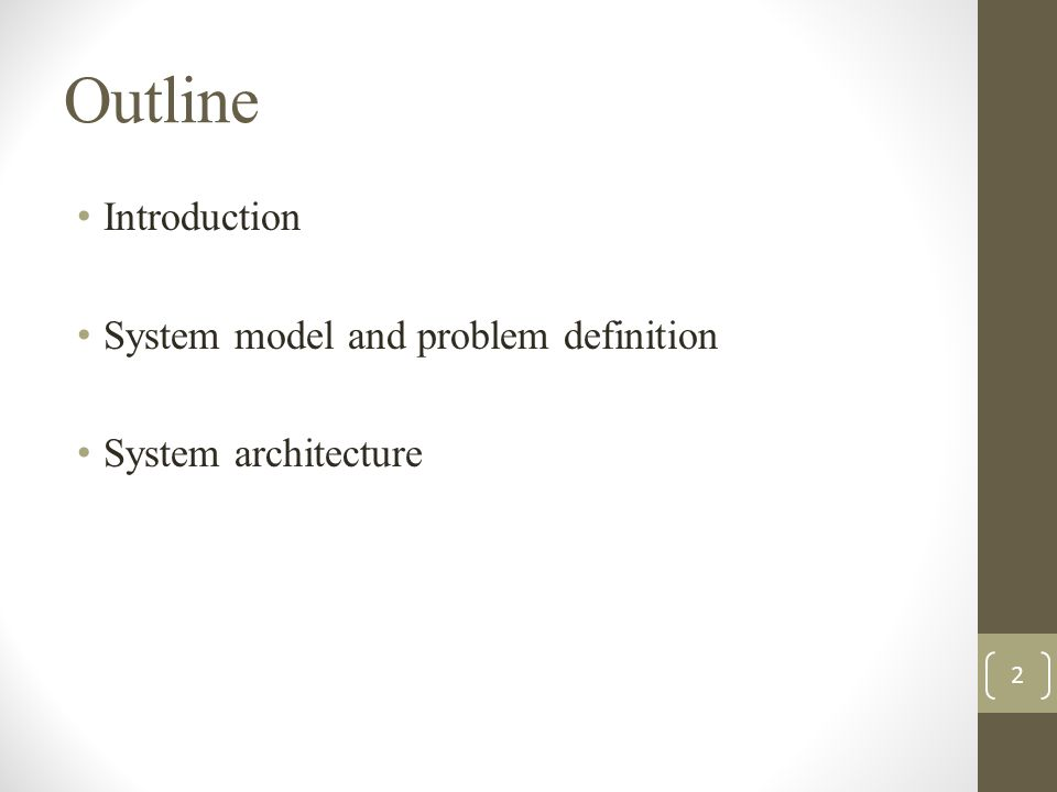 Outline Introduction System model and problem definition System architecture 2