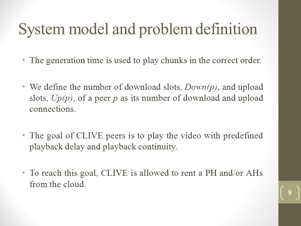 System model and problem definition The generation time is used to play chunks in the correct order. We define the number of download slots, Down(p),