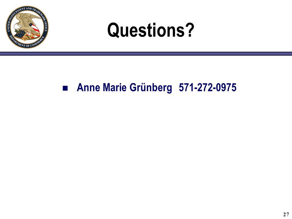 Questions Anne Marie Grünberg 571-272-0975 27