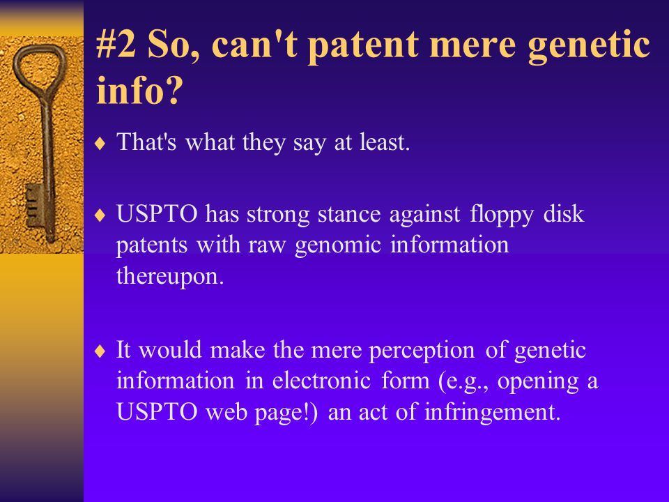 Pragmatic Concerns About Gene Patents  1.Too far upstream  2.