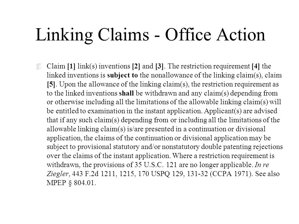 Linking Claims - Office Action 4 Claim [1] link(s) inventions [2] and [3]. The restriction requirement [4] the linked inventions is subject to the non