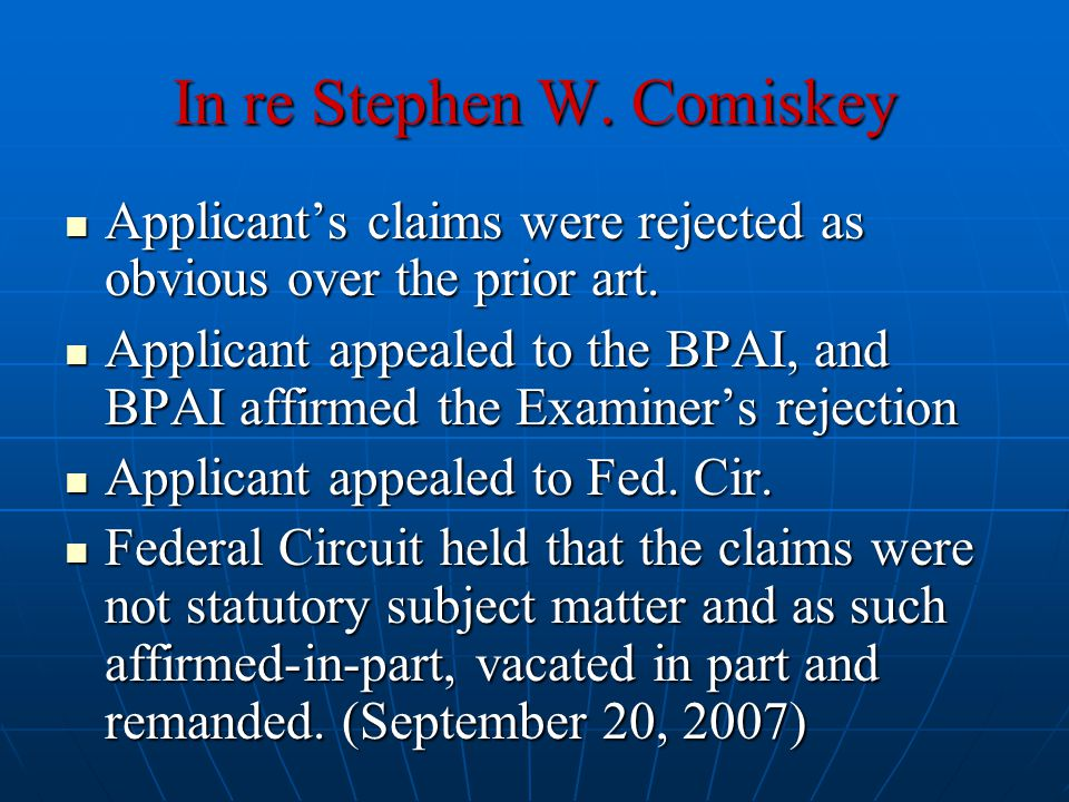 In re Stephen W. Comiskey Applicant's claims were rejected as obvious over the prior art.