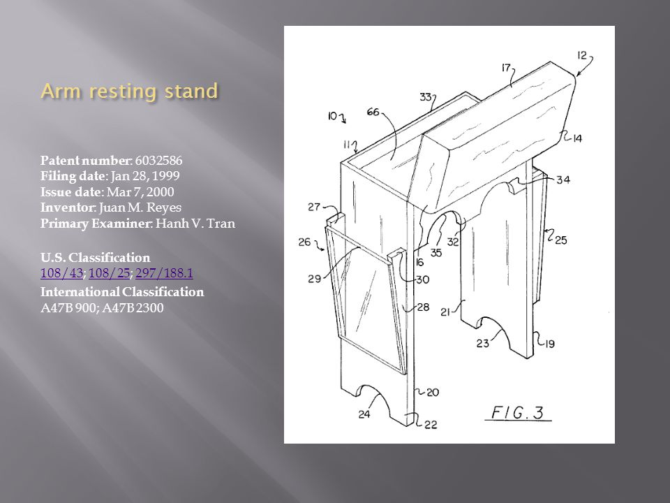 Arm resting stand Patent number : 6032586 Filing date : Jan 28, 1999 Issue date : Mar 7, 2000 Inventor : Juan M.