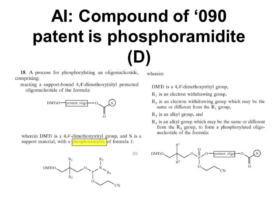 AI: Compound of '090 patent is phosphoramidite (D)