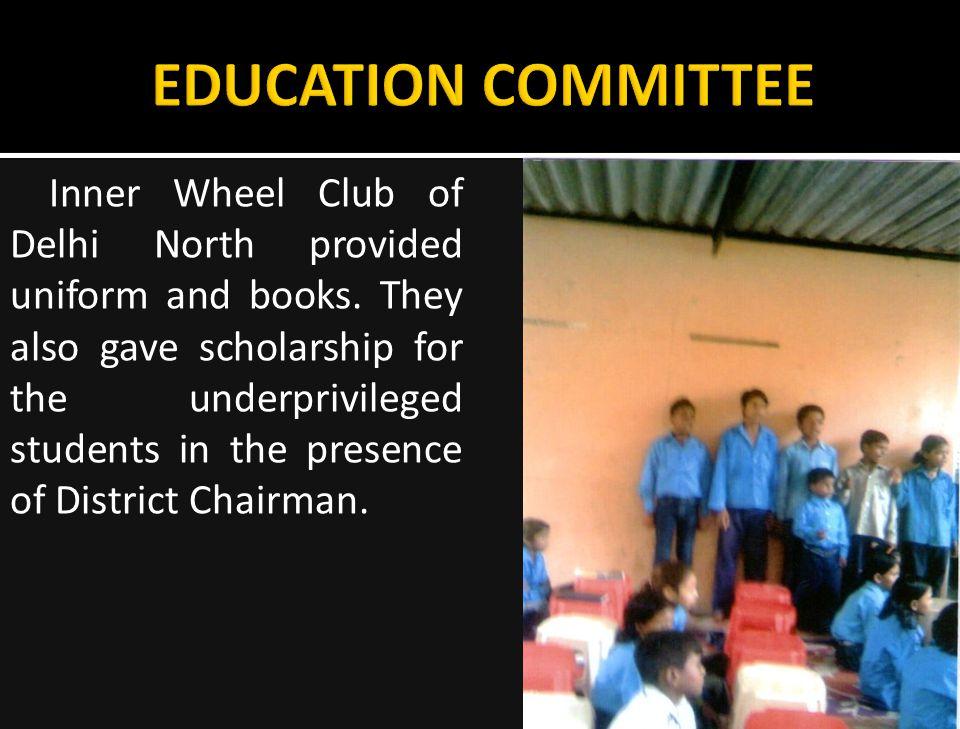 Inner Wheel Club of Delhi North provided uniform and books.