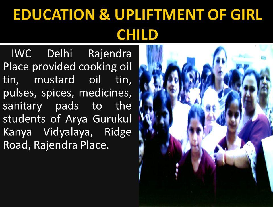IWC Delhi Rajendra Place provided cooking oil tin, mustard oil tin, pulses, spices, medicines, sanitary pads to the students of Arya Gurukul Kanya Vidyalaya, Ridge Road, Rajendra Place.