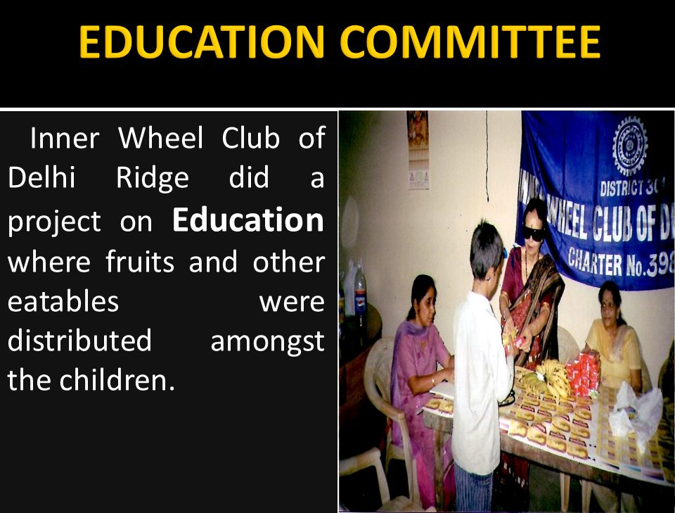 Inner Wheel Club of Delhi Ridge did a project on Education where fruits and other eatables were distributed amongst the children.