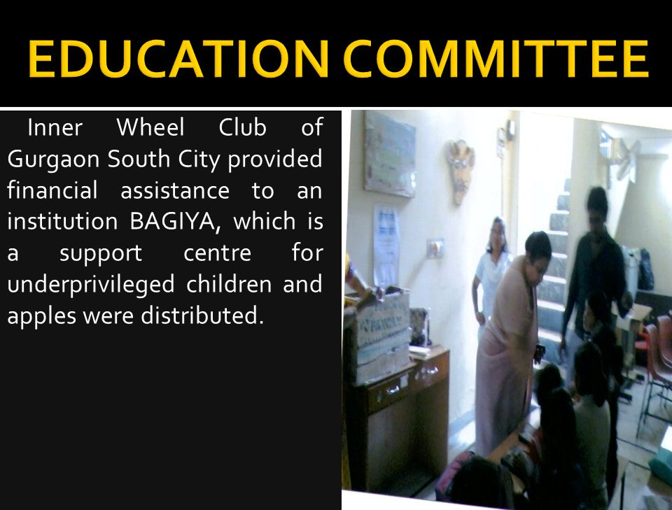 Inner Wheel Club of Gurgaon South City provided financial assistance to an institution BAGIYA, which is a support centre for underprivileged children and apples were distributed.