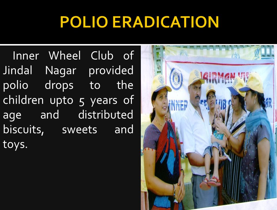 Inner Wheel Club of Jindal Nagar provided polio drops to the children upto 5 years of age and distributed biscuits, sweets and toys.