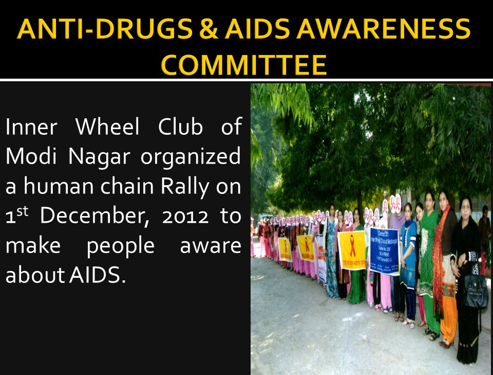 Inner Wheel Club of Modi Nagar organized a human chain Rally on 1 st December, 2012 to make people aware about AIDS.