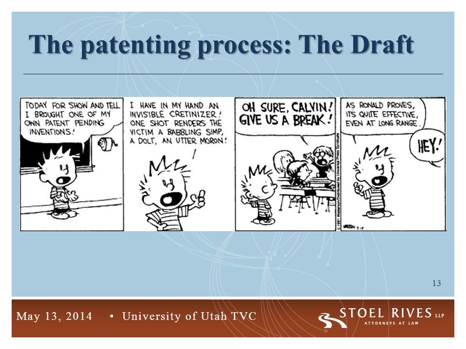 13 May 13, 2014 University of Utah TVC The patenting process: The Draft