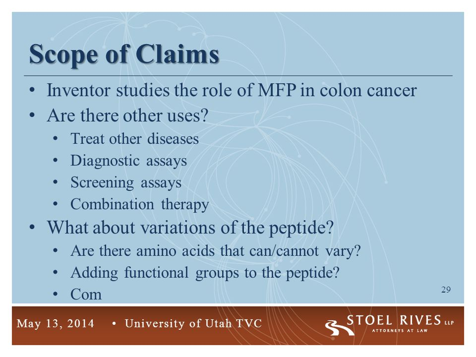 29 May 13, 2014 University of Utah TVC Scope of Claims Inventor studies the role of MFP in colon cancer Are there other uses? Treat other diseases Dia