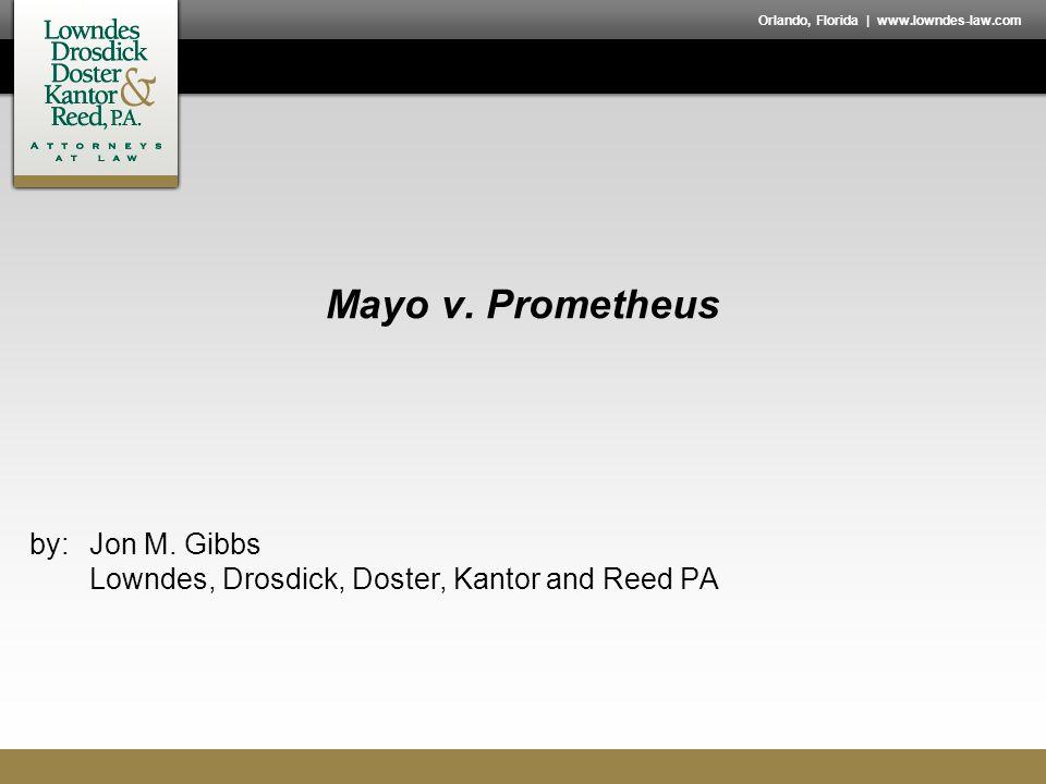 Orlando, Florida | www.lowndes-law.com Mayo v. Prometheus by:Jon M.