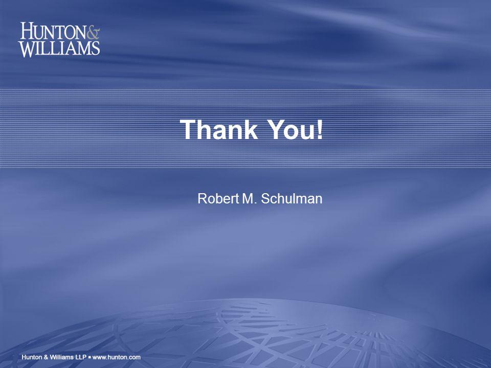 Thank You! Robert M. Schulman