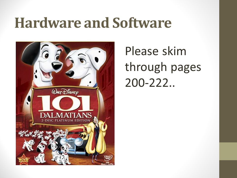 Hardware and Software Please skim through pages 200-222..