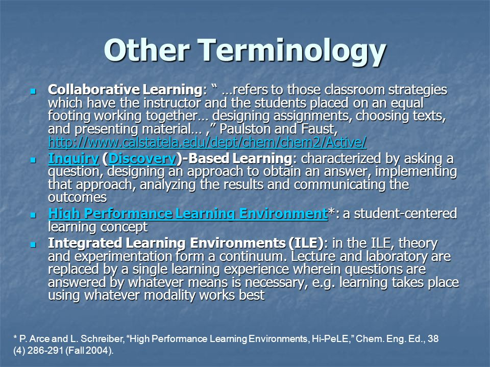 "Other Terminology Collaborative Learning: "" …refers to those classroom strategies which have the instructor and the students placed on an equal footin"