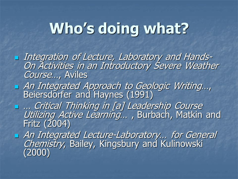 Who's doing what? Integration of Lecture, Laboratory and Hands- On Activities in an Introductory Severe Weather Course…, Aviles Integration of Lecture