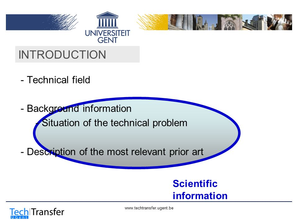 www.techtransfer.ugent.be INTRODUCTION Scientific information - Technical field - Background information - Situation of the technical problem - Descri