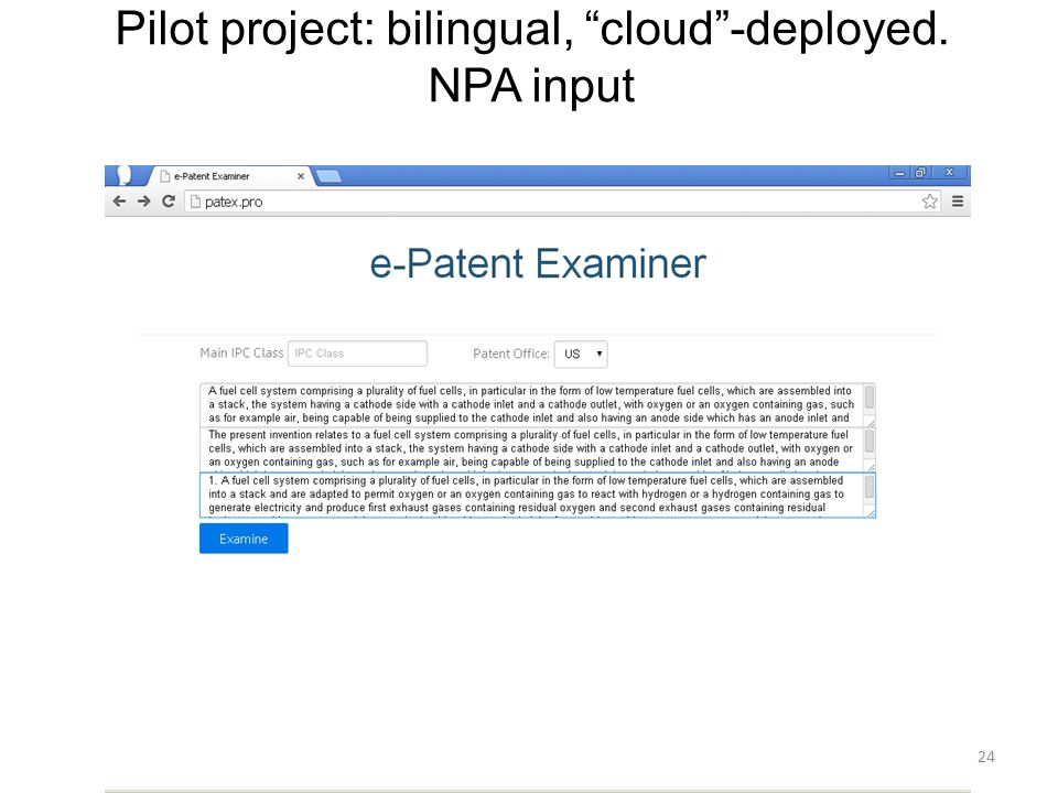 24 Pilot project: bilingual, cloud -deployed. NPA input