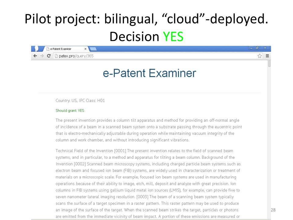 28 Pilot project: bilingual, cloud -deployed. Decision YES