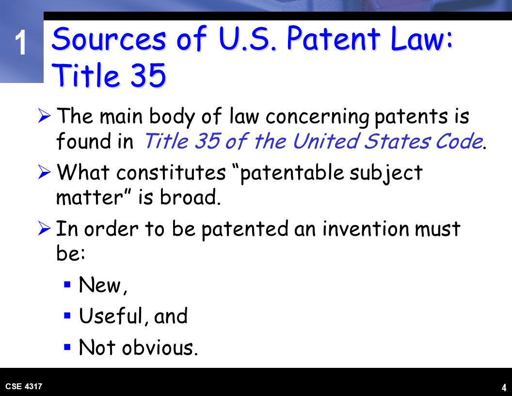 1 CSE 4317 5 What Can Be Patented.