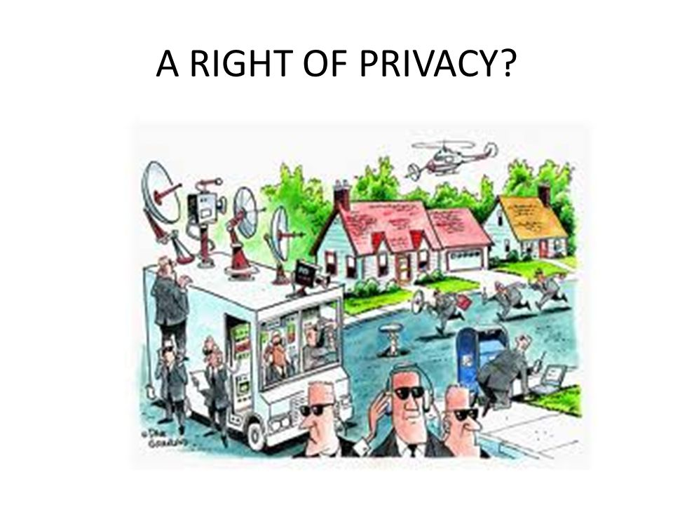 A RIGHT OF PRIVACY?