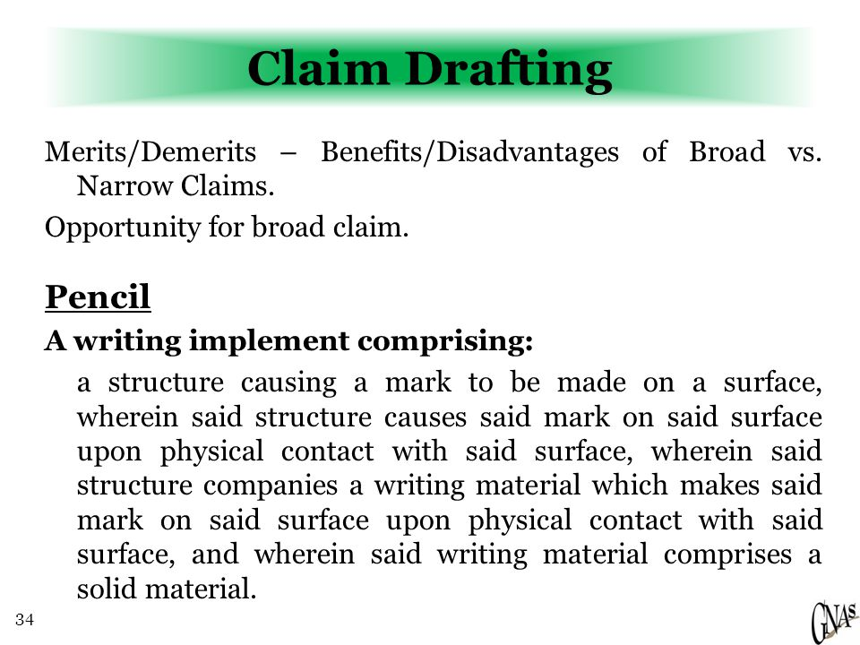 34 Claim Drafting Merits/Demerits – Benefits/Disadvantages of Broad vs.