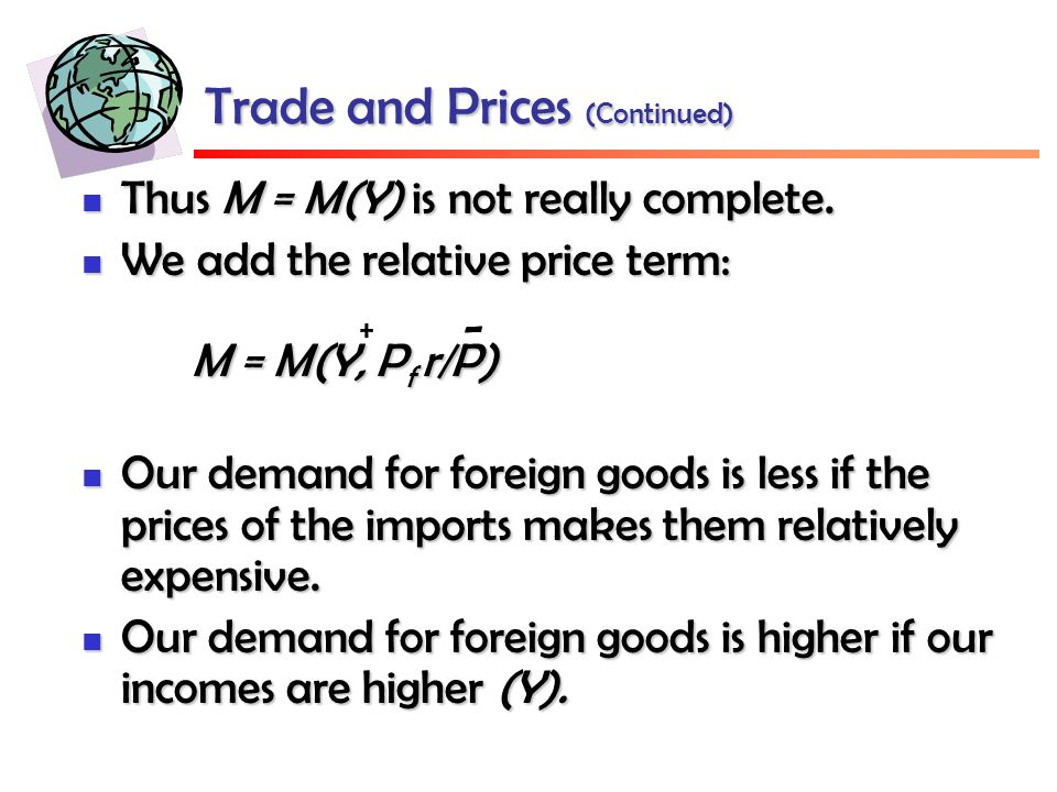Trade and Prices (Continued) Thus M = M(Y) is not really complete.