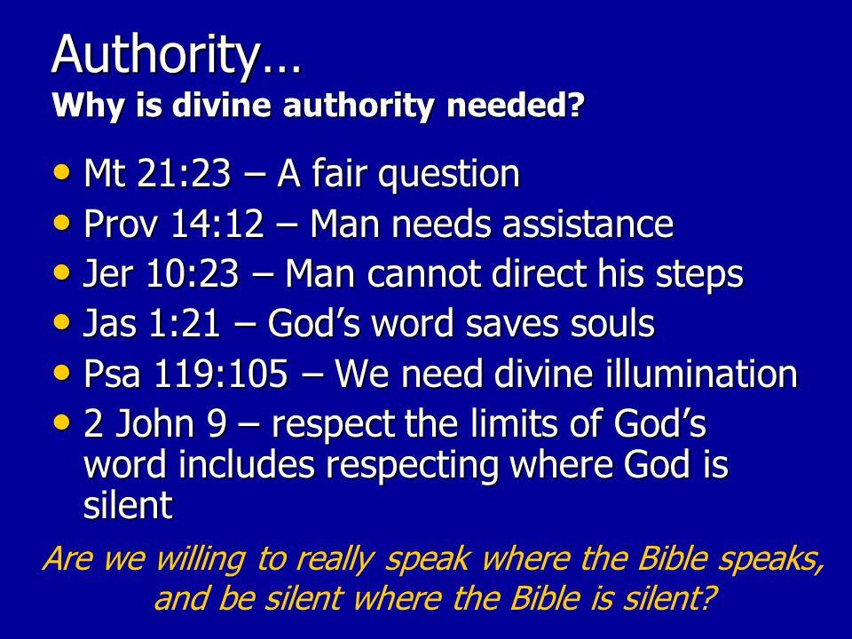 Authority… Why is divine authority needed.