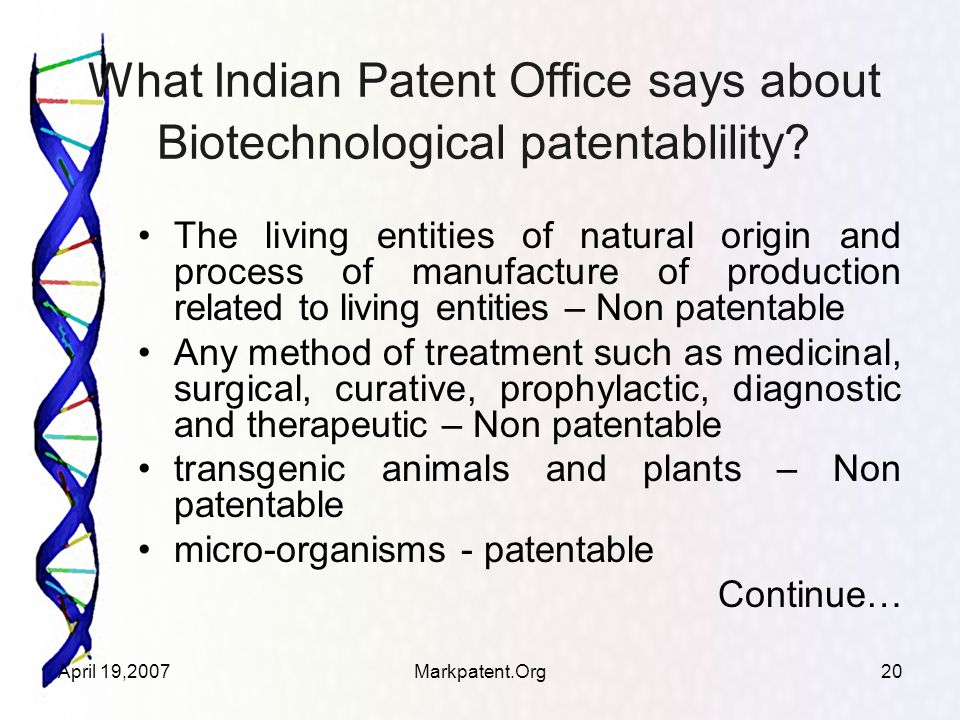 April 19,2007Markpatent.Org20 What Indian Patent Office says about Biotechnological patentablility.