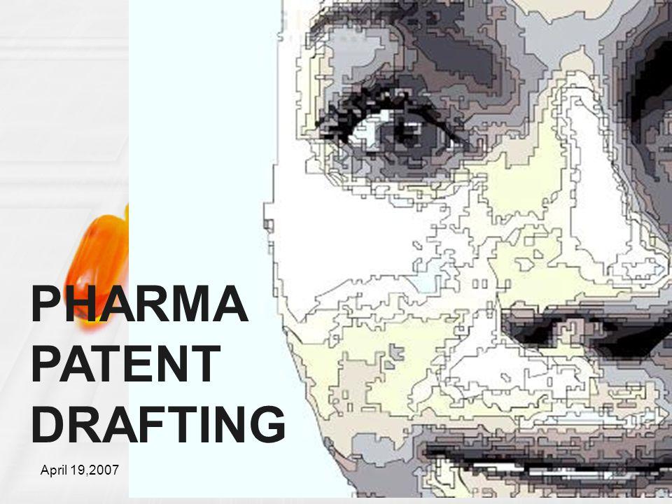 April 19,2007Markpatent.Org8 PHARMA PATENT DRAFTING