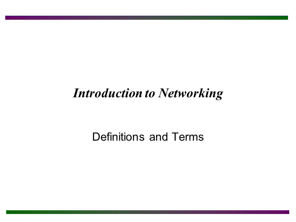 Introduction to Networking Definitions and Terms