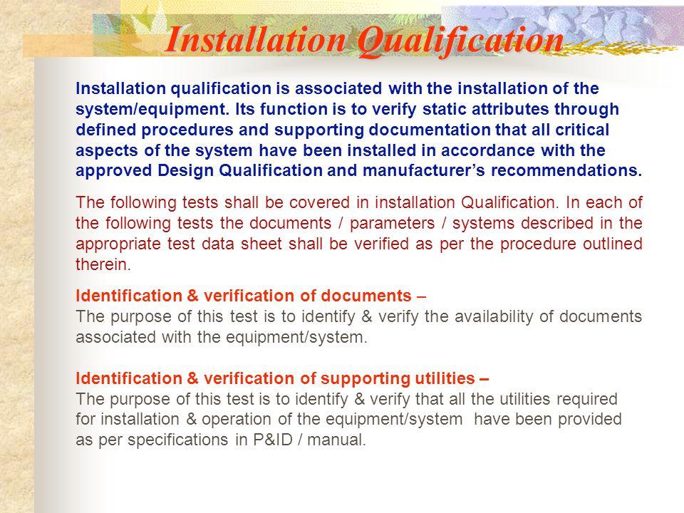 Installation Qualification (IQ) Installation Qualification (IQ) Operational Qualification (OQ) Operational Qualification (OQ) Performance Qualificatio