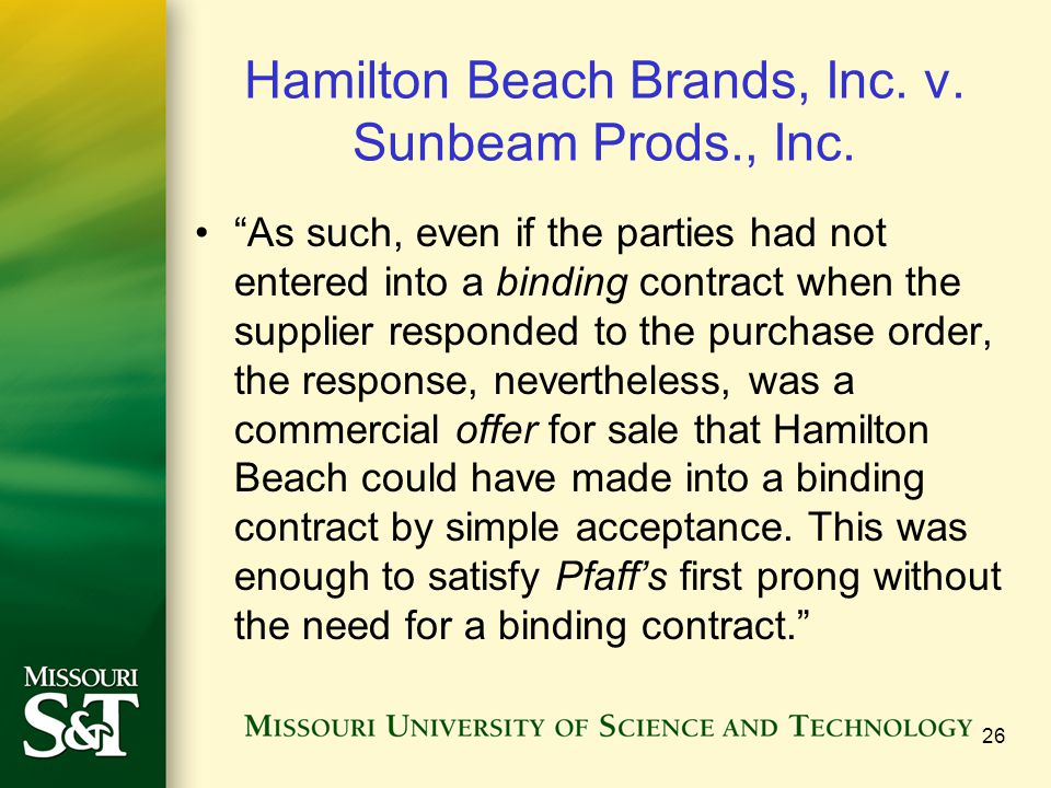 """Hamilton Beach Brands, Inc. v. Sunbeam Prods., Inc. """"As such, even if the parties had not entered into a binding contract when the supplier responded"""